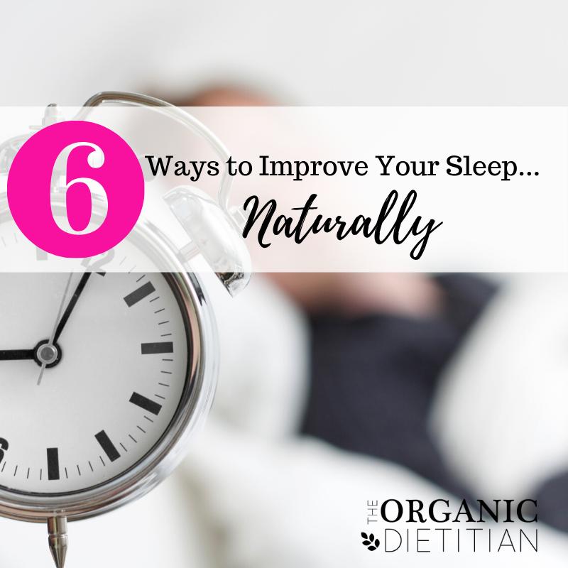 6 Ways to Improve Your Sleep...Naturally 1